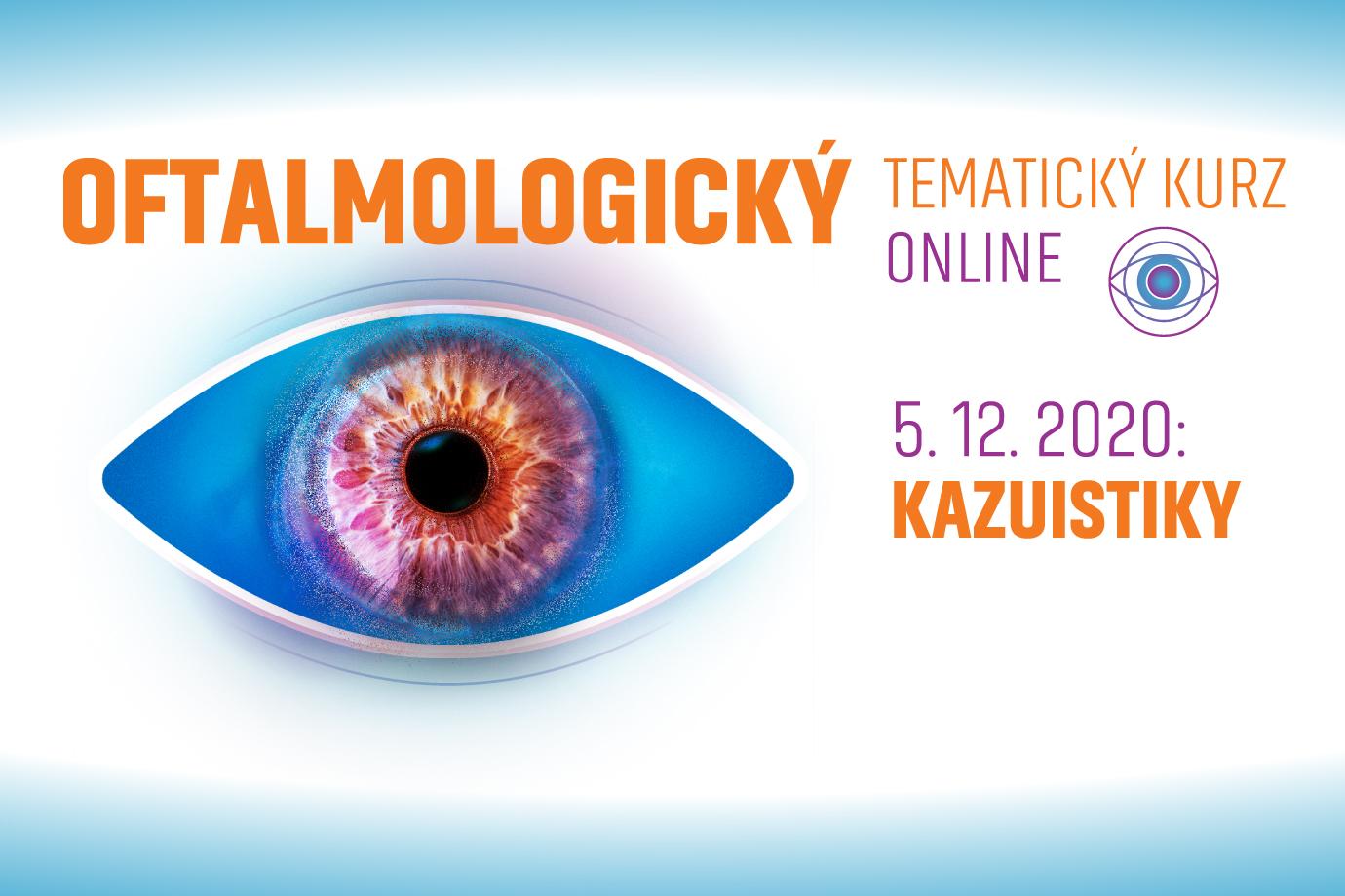 Oftalmologický tematický kurz 5. 12. 2020: KAZUISTIKY